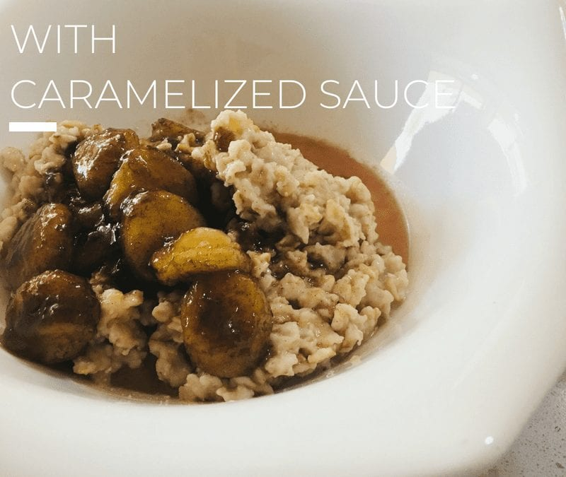 Banana Oatmeal with Caramelized Sauce