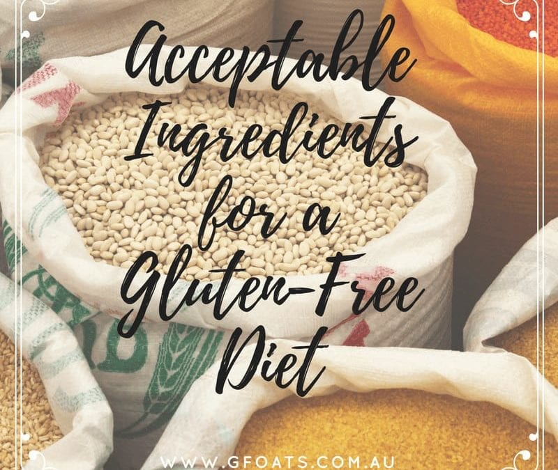 Acceptable Ingredients for a Gluten-Free Diet